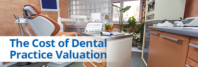 The Cost of Dental Practice Valuation